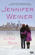 In Her Shoes - Jennifer Weiner.  The book was a lot better than the movie.