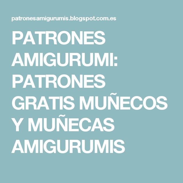 PATRONES AMIGURUMI: PATRONES GRATIS MUÑECOS Y MUÑECAS AMIGURUMIS ...