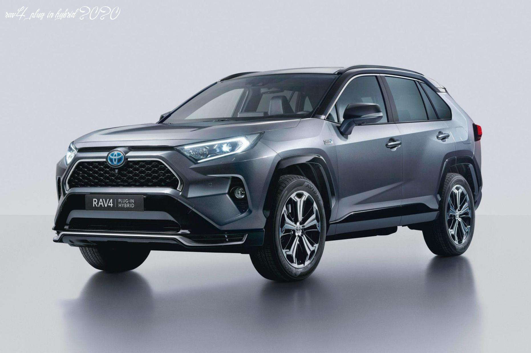 Rav4 Plug In Hybrid 2020 In 2020 Toyota Rav4 Hybrid Toyota Rav4 Toyota