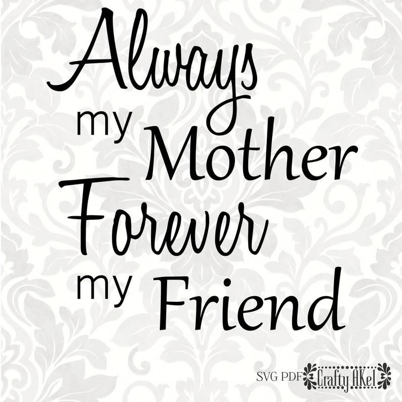 Download Always my Mother Forever my Friend [mother quote, mother's ...