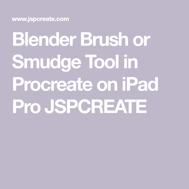 Blender Brush Or Smudge Tool In Procreate On IPad Pro