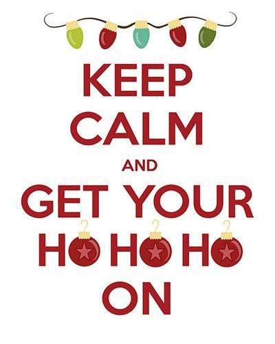 Funny Christmas Quotes Keep Calm And Get Your Ho Ho Ho On  O Ur Board  Pinterest