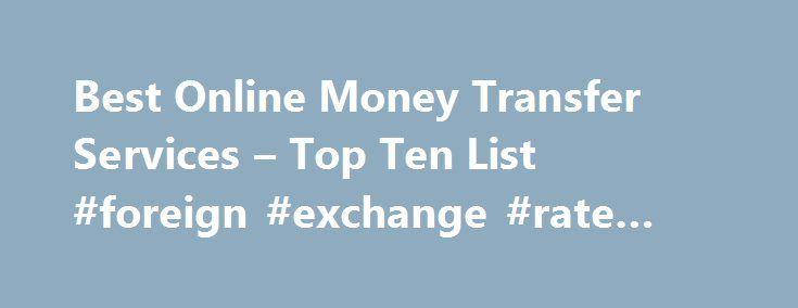 Best Online Money Transfer Services u2013 Top Ten List #foreign - rate chart