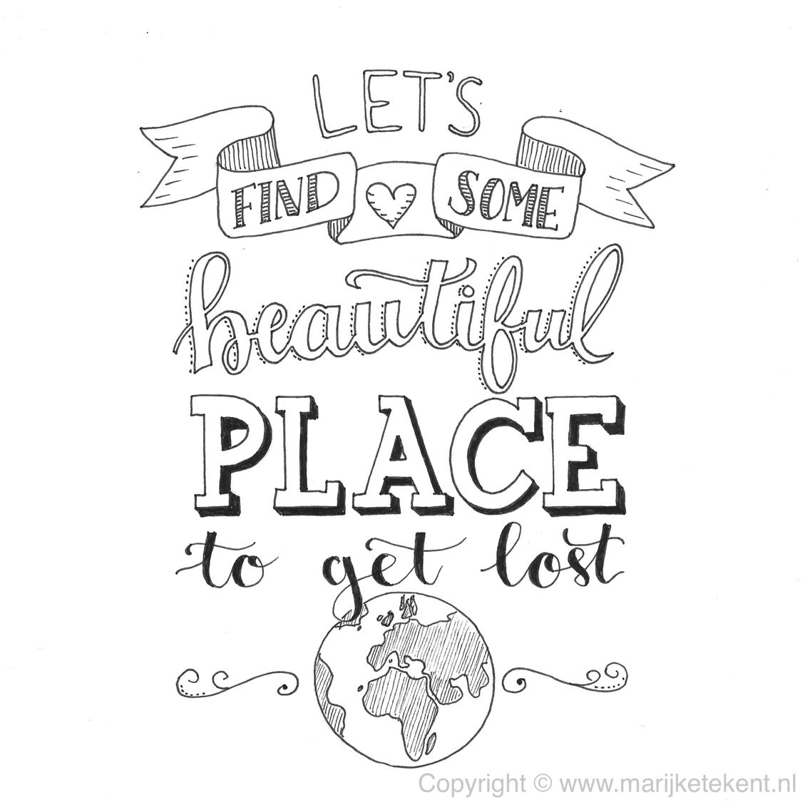 Hand Lettering World Travels Lets Find Some Beautiful Place To Get Lost Swirls Different Fonts Quote Quotation
