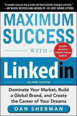 The updated edition of the guide to harnessing the power of the world's largest professional network for total business success Maximum Success with LinkedIn revolutionizes the way busy professionals