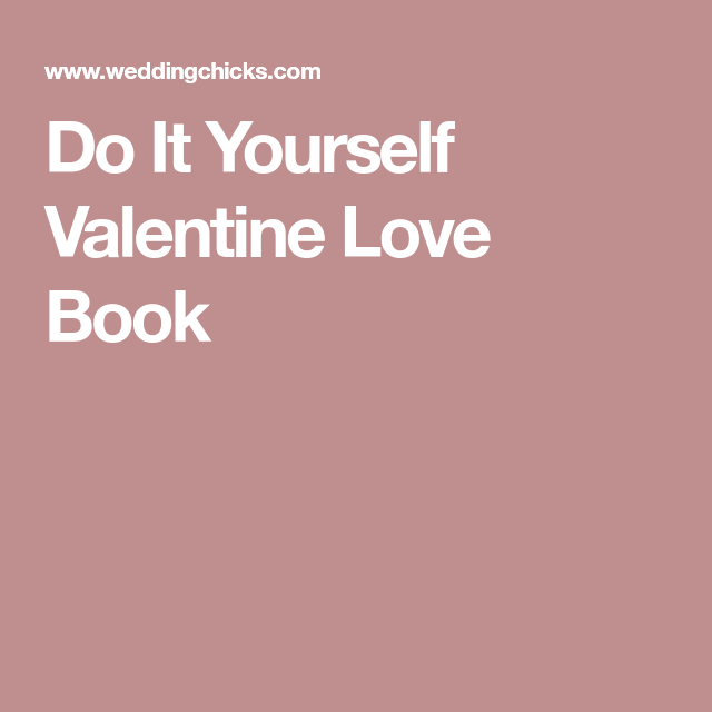 Do It Yourself Valentine Love Book (มีรูปภาพ
