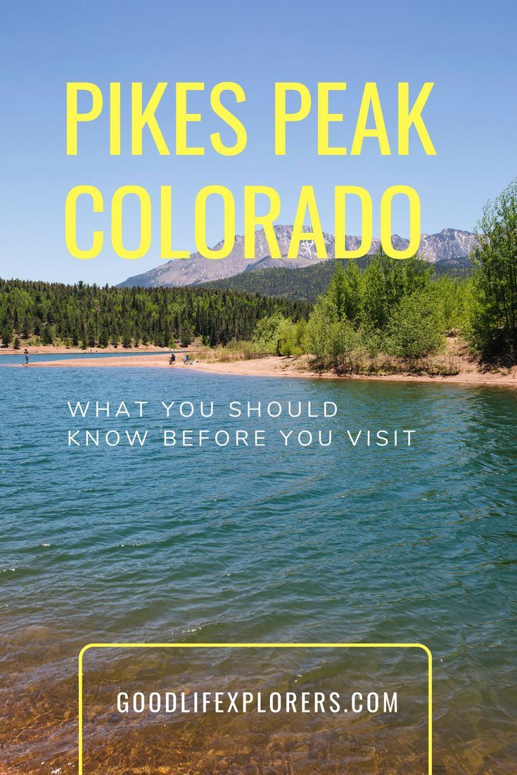 Tips for Visiting Pikes Peak   GOOD LIFE XPLORERS Pikes Peak is the most visited mountain in the wo