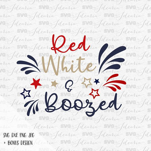 Designall20 July 2012: Red White Booze Svg, Red White Blue Svg, 4th Of July Svg