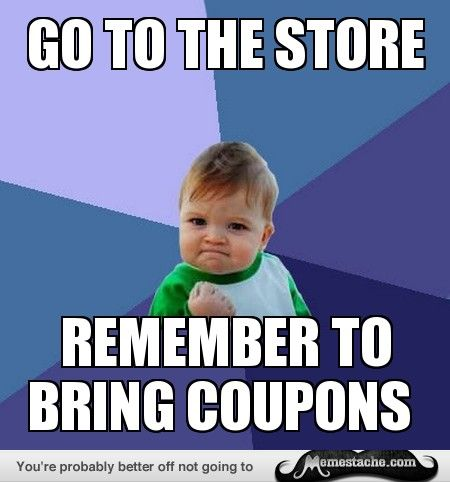 Success Kid: Actually bring the coupons...