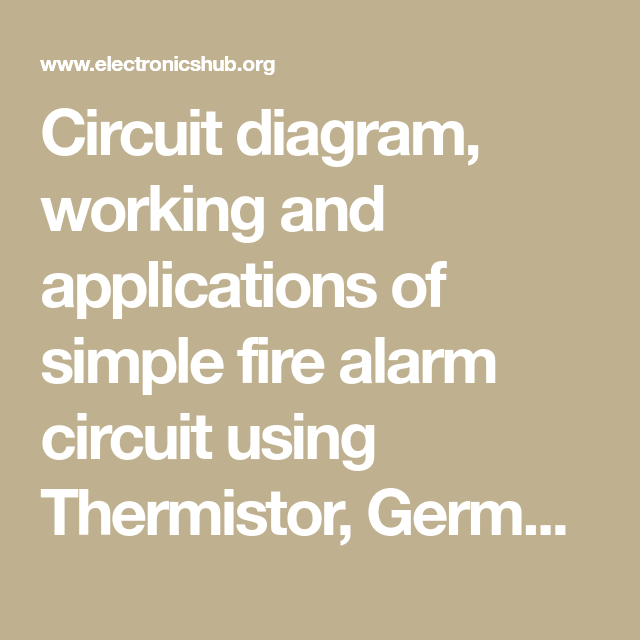 Magnificent Simple Fire Alarm Circuit Using Thermistor Germanium Diode And Wiring Cloud Inamadienstapotheekhoekschewaardnl