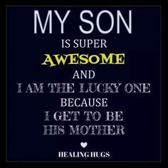 My sons are my whole world | Mother son quotes, I love my ...