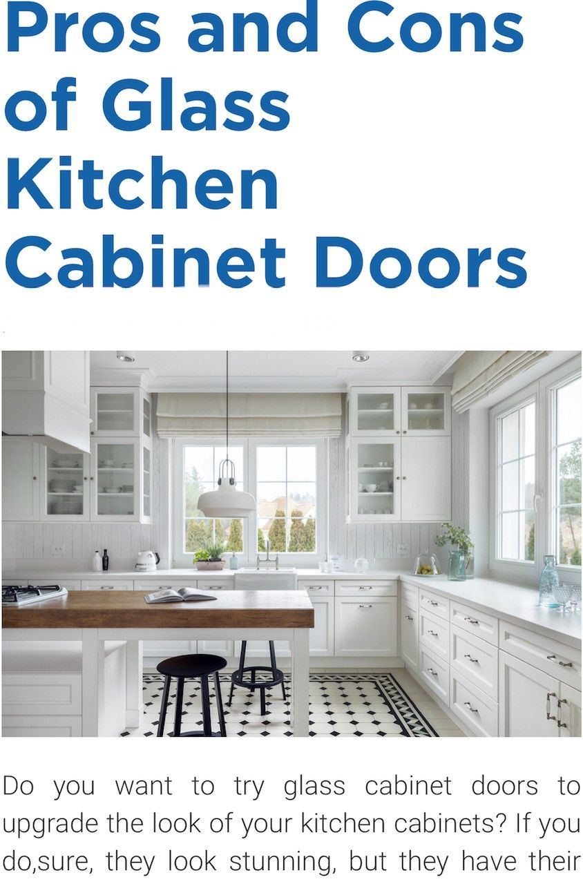 Pros Cons Glass Kitchen Cabinets Glass Kitchen Cabinet Doors Glass Kitchen Cabinets Kitchen Cabinet Doors