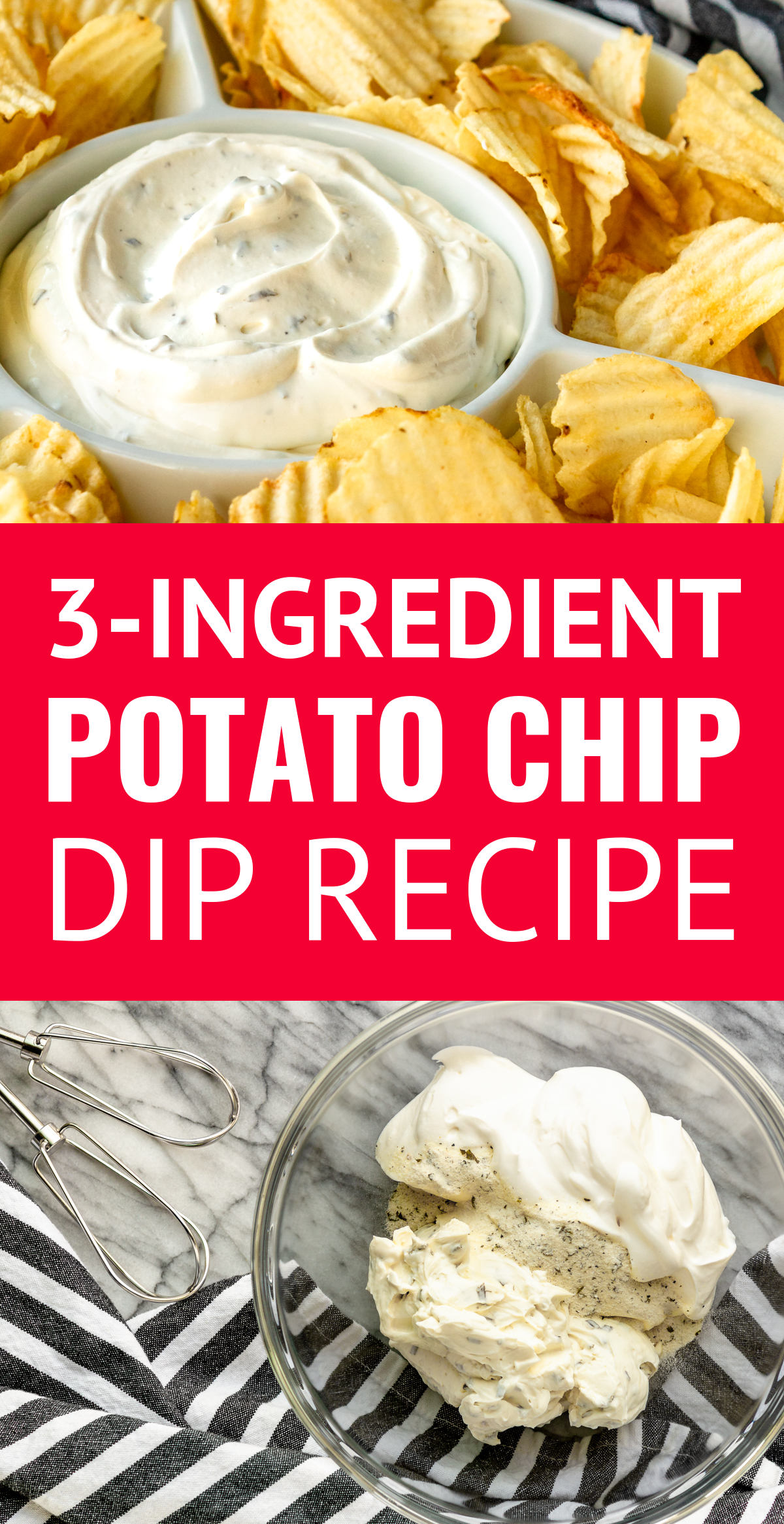 3 Ingredient Potato Chip Dip Recipe If You Re A Chips And