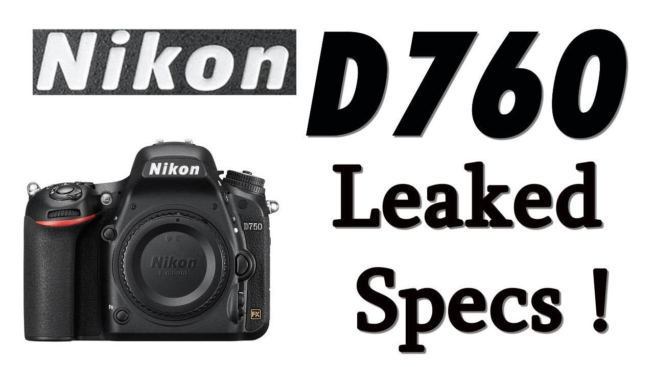 Nikon D760 Leaked Specifications ! D750 Update! Full Frame