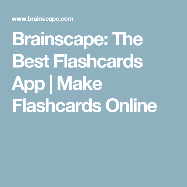 Brainscape: The Best Flashcards App | Make Flashcards Online