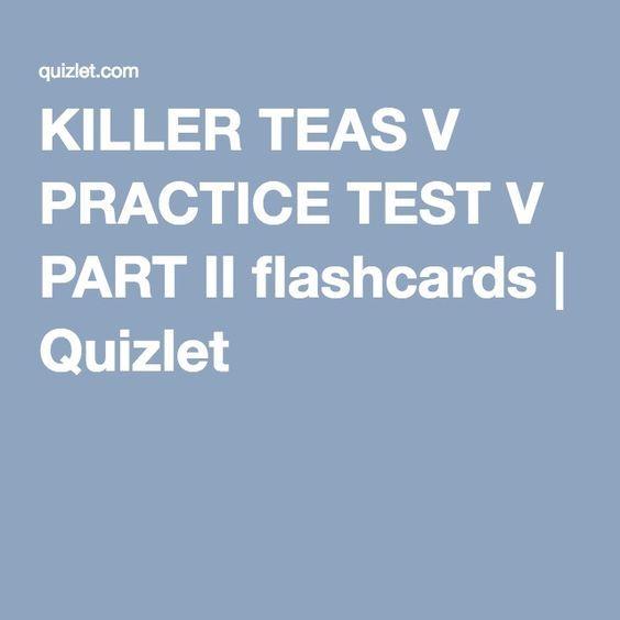 KILLER TEAS V PRACTICE TEST V PART II flashcards | Quizlet