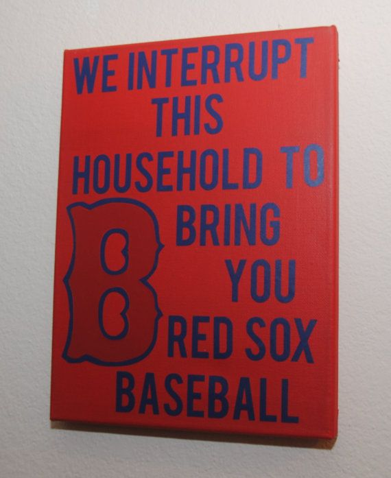We Interrupt This Household To Bring You Red Sox Baseball Boston Custom Canvas Wall