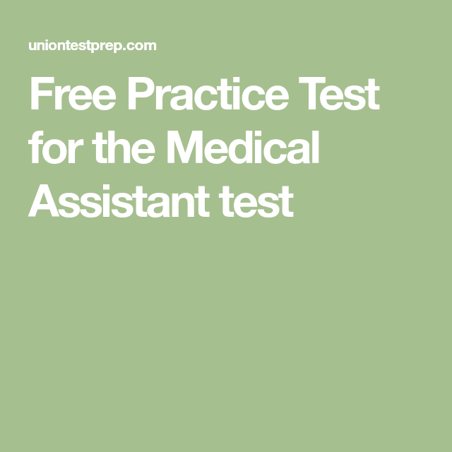free practice test for the medical assistant test