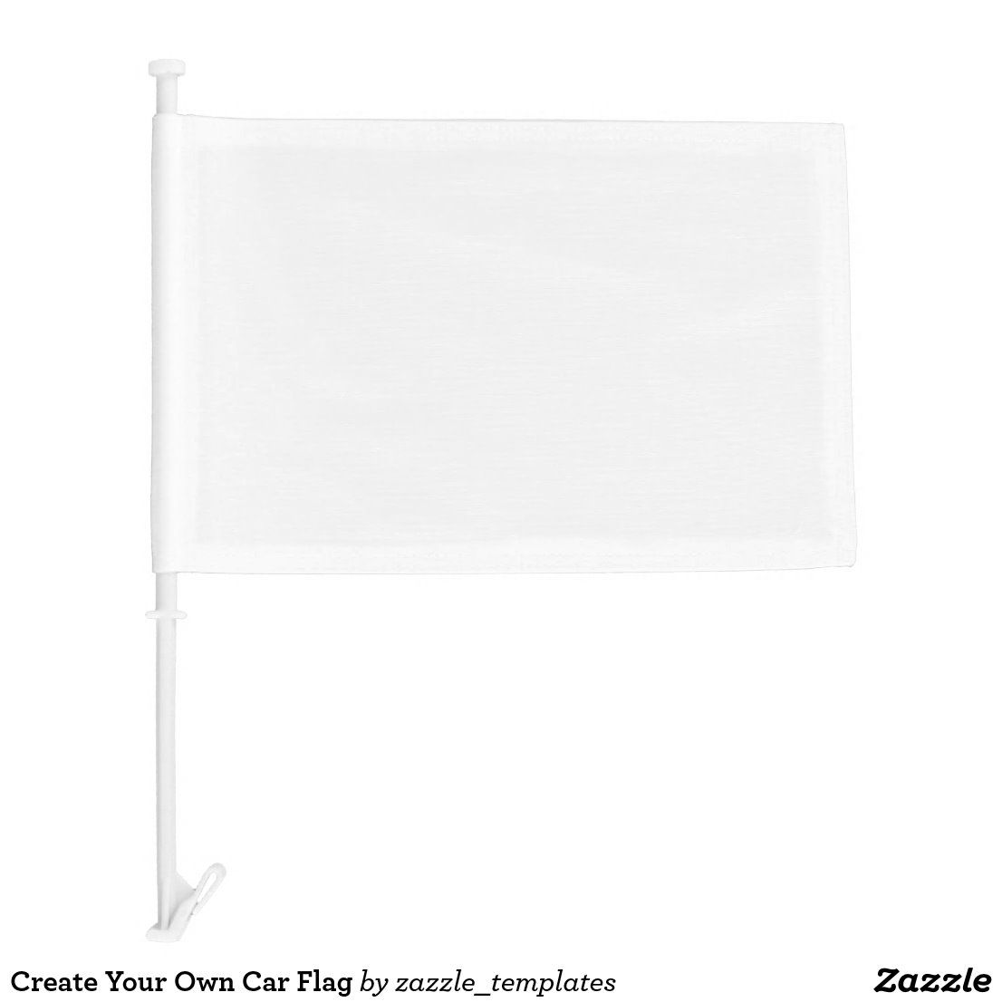 Create Your Own Car Flag Zazzle Com In 2020 Car Flags White Car Personalized Products