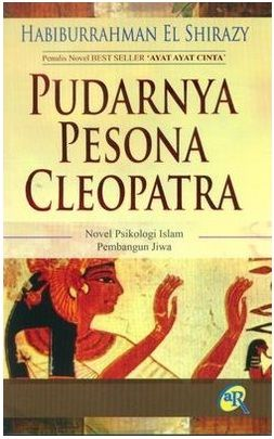 Novel Pudarnya Peson Cleopatra karya Habiburrahman El Shirazy