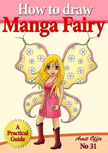How To Draw Naya The Manga Fairy How To Draw Comics And Cartoon Characters By Amit Offir Http Www Amazon Com D Manga Drawing Comic Drawing Cartoons Comics