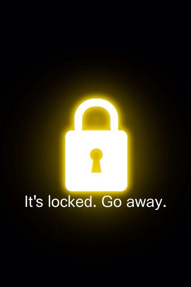Its Locked Go Away IPhone Wallpaper