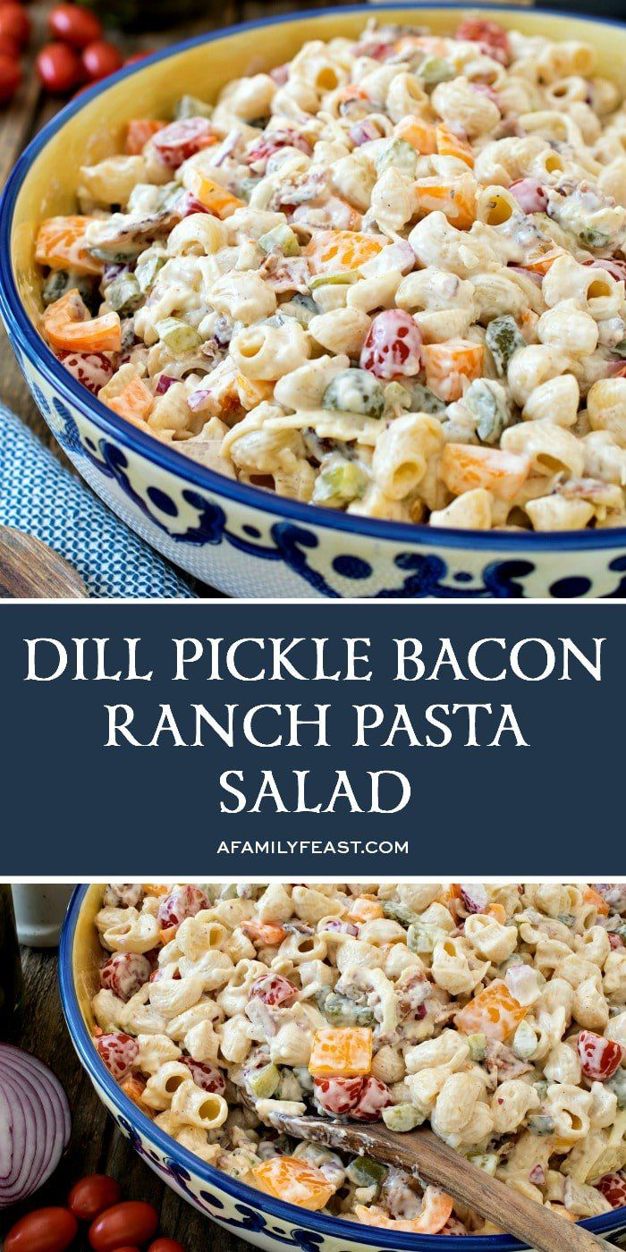 Dill Pickle Bacon Ranch Pasta Salad - A Family Feast®