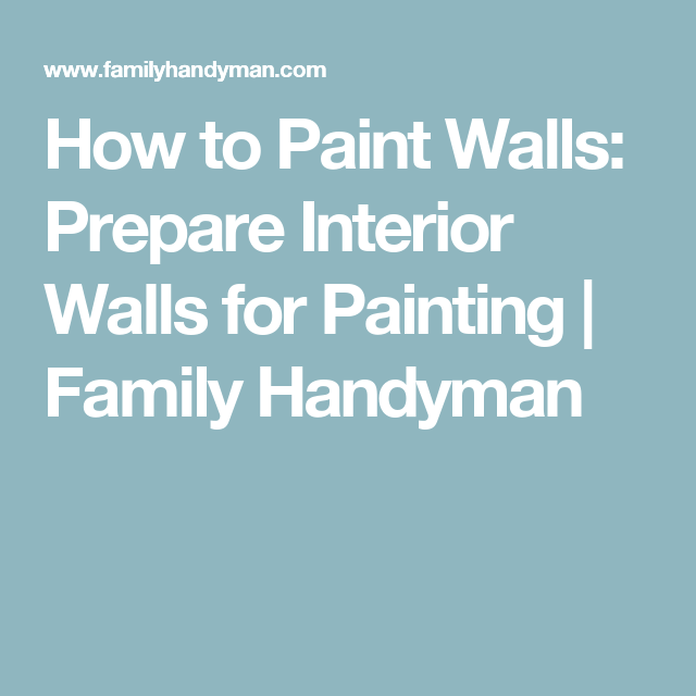 How To Paint Walls: Prepare Interior Walls For Painting