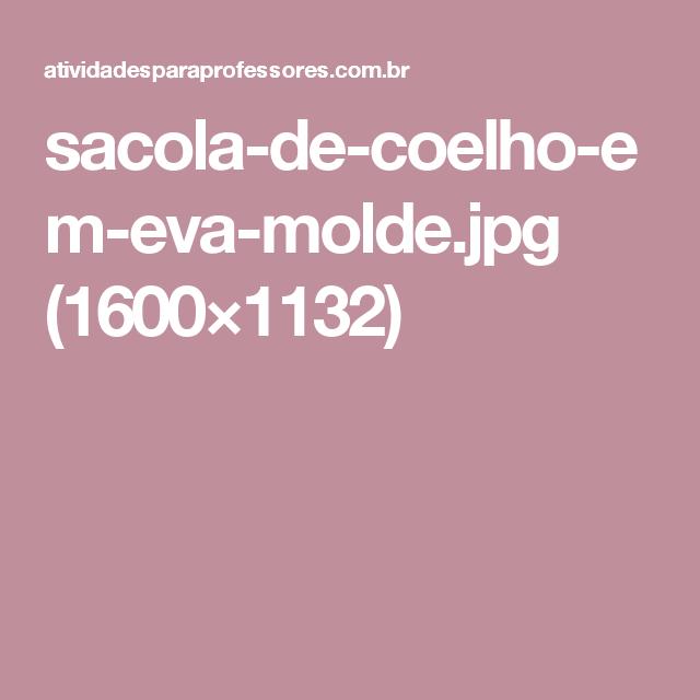 sacola-de-coelho-em-eva-molde.jpg (1600×1132)