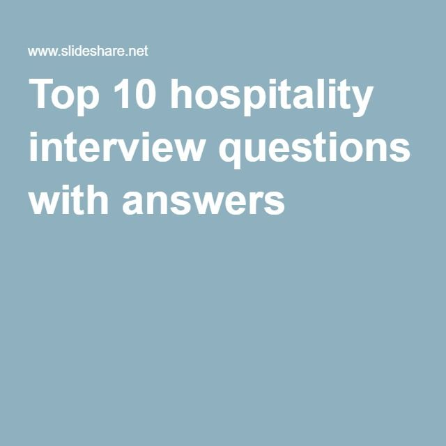 Top 10 hospitality interview questions with answers Lexington