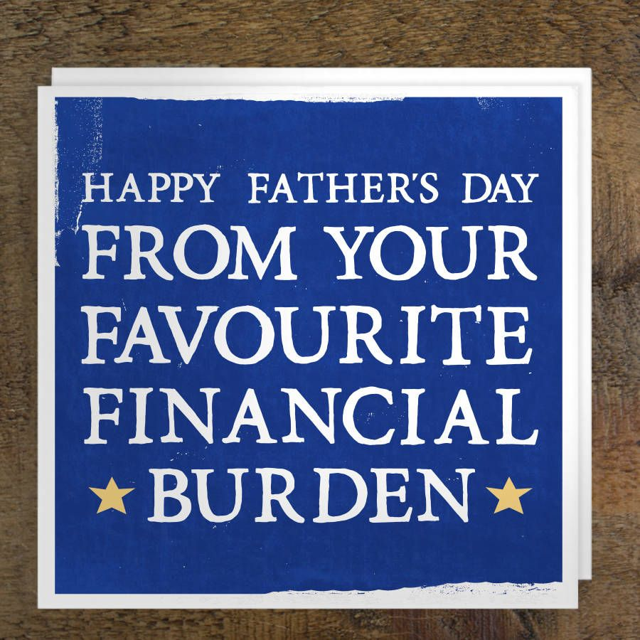 'Favourite Financial Burden' Father's Day Card | Cards ...