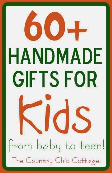 60+ Handmade Gifts for Kids from baby to teen from The Country Chic Cottage