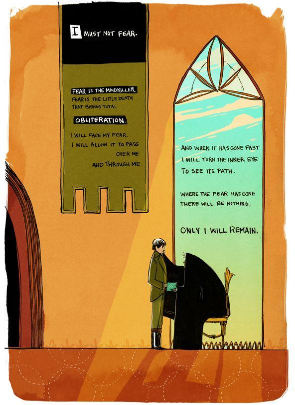 Bene Gesserit Litany Against Fear - From Frank Herbert's Dune Book Series http://www.emcarroll.com/