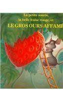 La Petite Souris, La Belle Fraise Rouge, Et Le Gros Ours ... https://www.amazon.ca/dp/B00CAYN3NK/ref=cm_sw_r_pi_dp_tbPJxbKDQAZ07