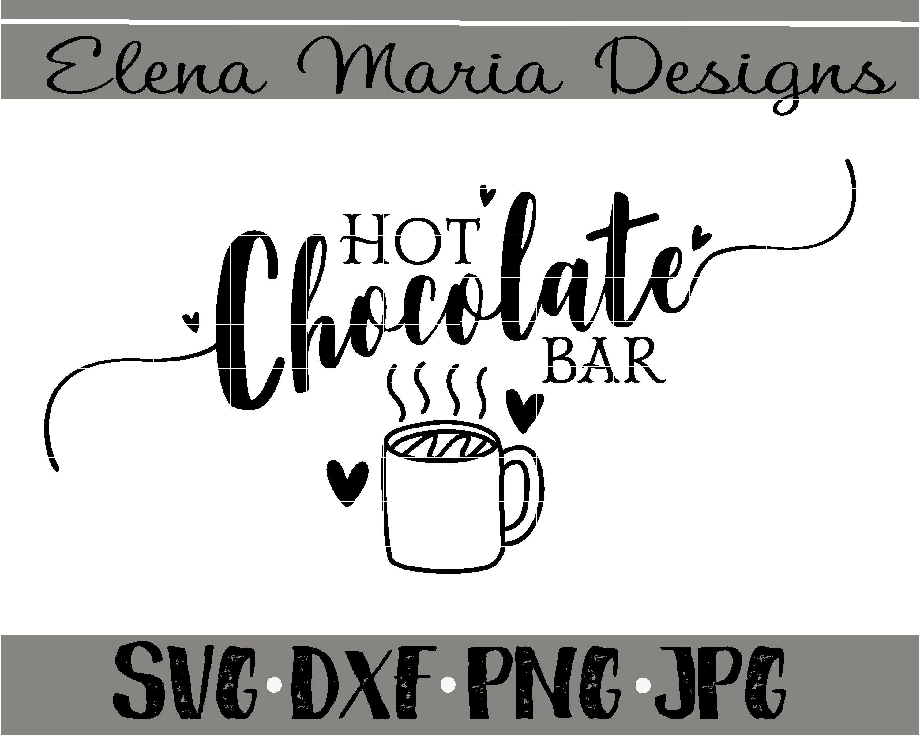 Hotchocolatebar Etsy Elenamariadesigns Christmas Chocolates Svg Cricut Sihouette Cutfiles Love S Hot Chocolate Bars Hot Chocolate Sign Hot Chocolate