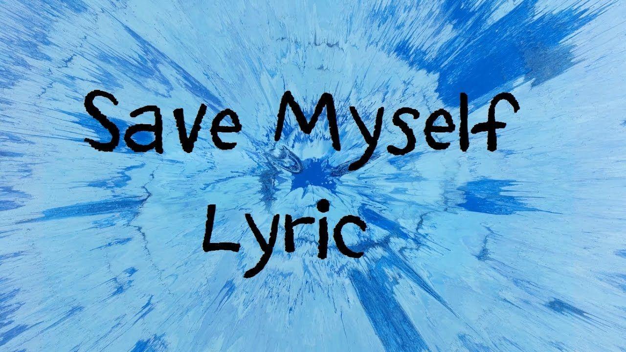 Save Myself Ed Sheeran [Lyric] YouTube Happier ed