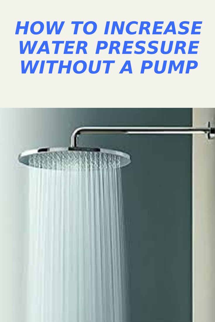 How To Increase Water Pressure Without A Pump 6 Simple Tips Diy All Purpose Cleaner Pressure Water