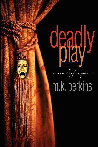 Deadly Play by M. K. Perkins, http://www.amazon.com/gp/product/0983733325/ref=cm_sw_r_pi_alp_W.8Xqb0MERXPJ