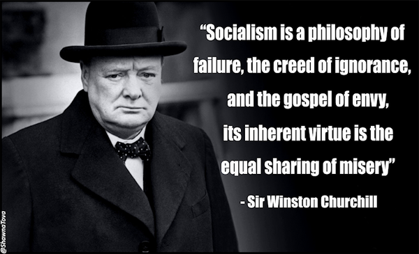Sir Winston Churchill Quote Socialism is a philosophy of failure News & Politics