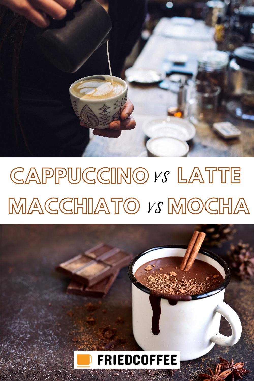 Cappuccino Vs Latte Vs Macchiato Vs Mocha in 2020 | Coffee ...