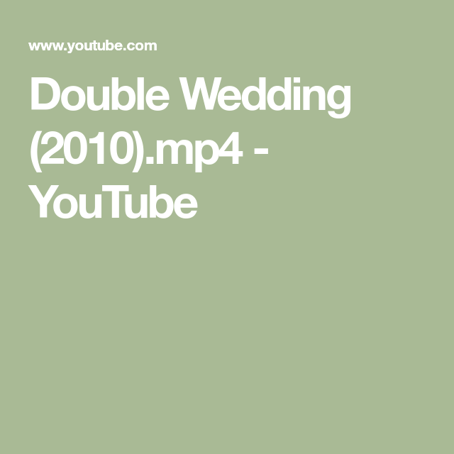 Double Wedding 2010 Mp4 Youtube In 2020 Double Wedding Movie Categories Youtube