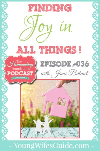 One of the biggest struggles within the home is finding out how to go from looking at the mundane (and sometimes boring) parts of our day to finding and cultivating real joy within it!