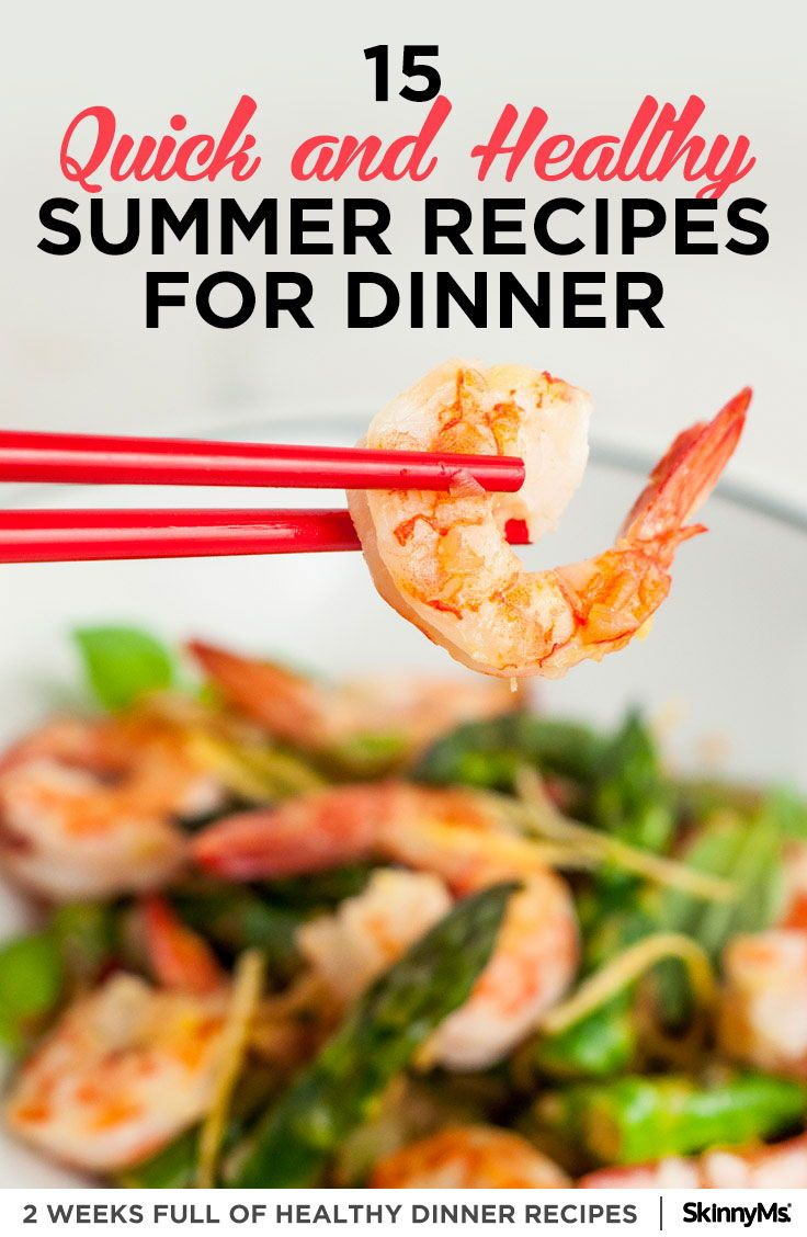 15 Quick Healthy Summer Recipes For Dinner