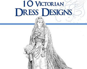 86 VICTORIAN DRESS PATTERNS Design Your Own Theatre Costumes