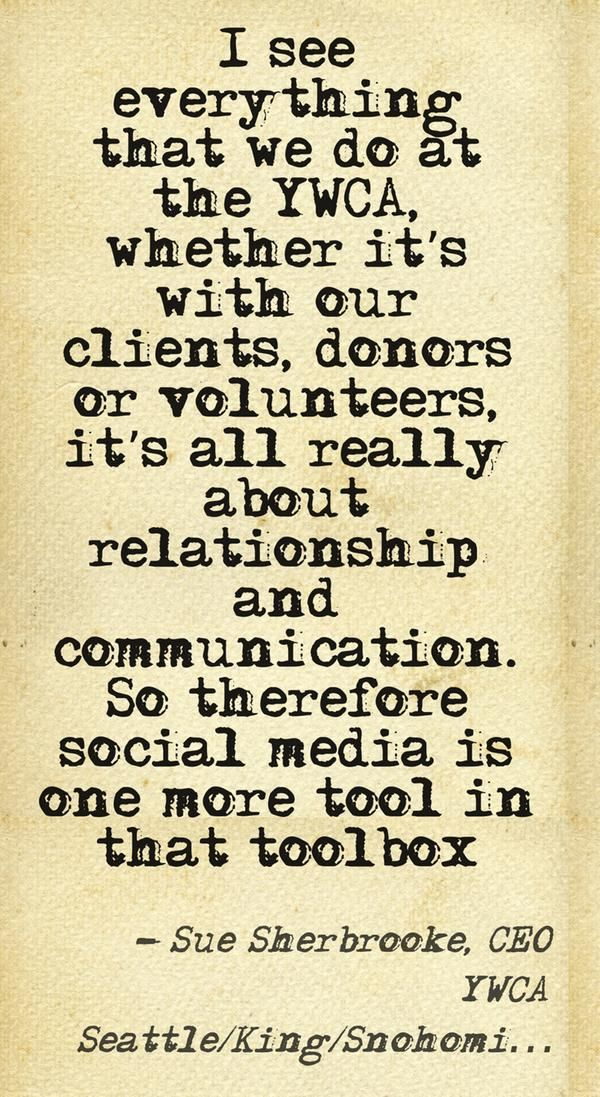 Great way to share a quote -- and a good synopsis of using social media as a nonprofit!