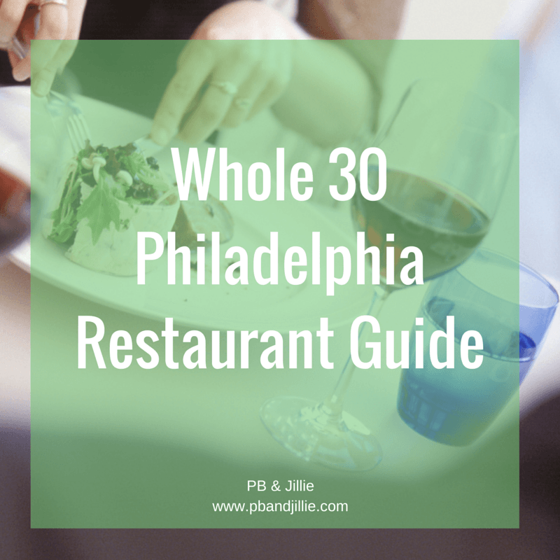 Philly Round Up Whole30 Friendly Restaurants Phlbloggers