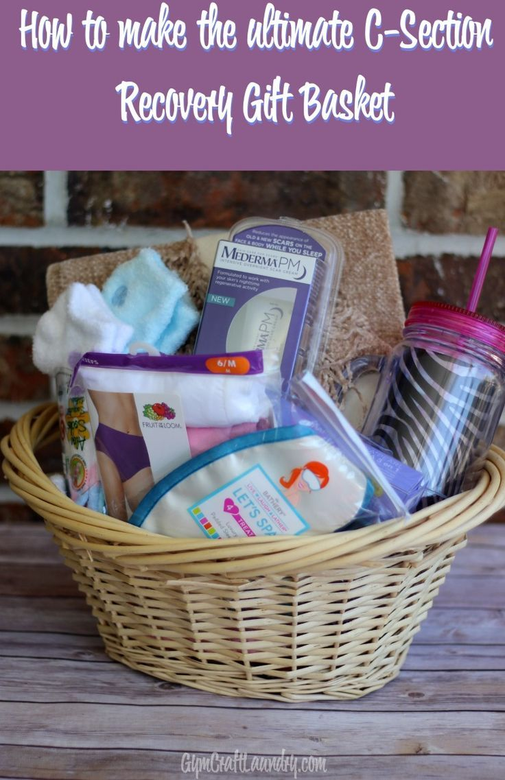 Make An Awesome Post C Section Gift Basket Mom Gift Basket New Mom Gift Basket Recovery Gift Basket