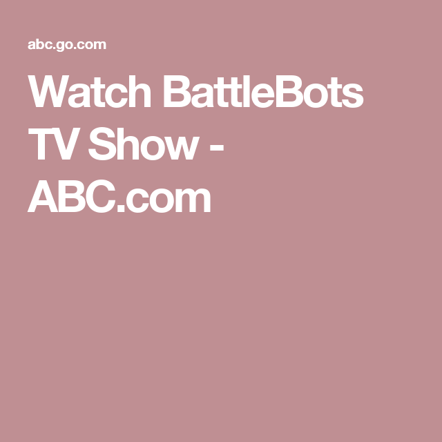watch battlebots tv show abc com robot wars pinterest free