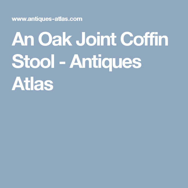 An Oak Joint Coffin Stool - Antiques Atlas