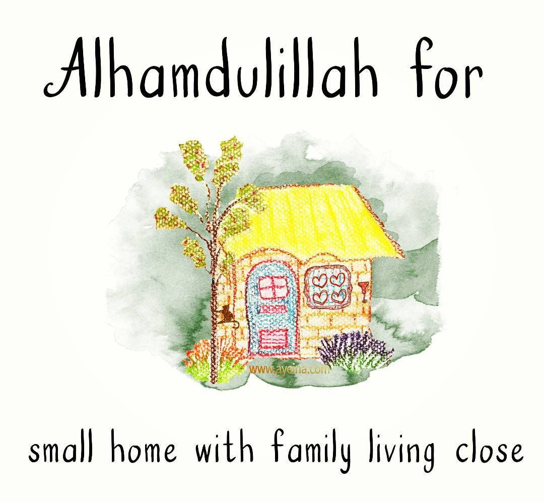 alhamdulillah for small home with family living close alhamdulillahforseries